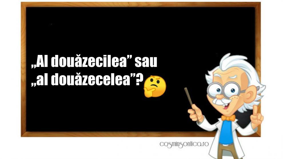 """Photo of """"Al douăzecilea"""" sau """"al douăzecelea""""?"""