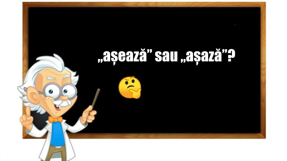 """Photo of """"așază"""" sau """"așează""""?"""